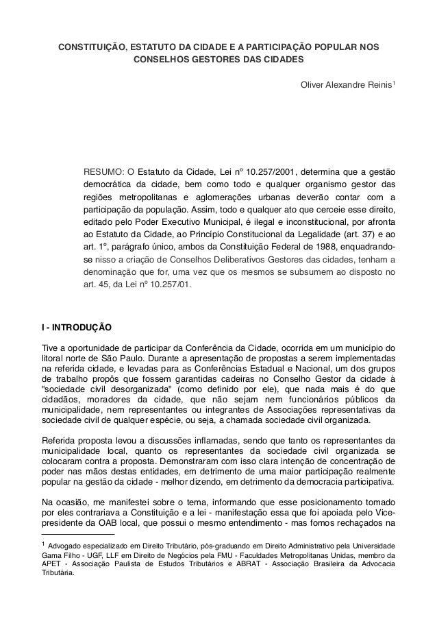 CONSTITUIÇÃO, ESTATUTO DA CIDADE E A PARTICIPAÇÃO POPULAR NOS CONSELHOS GESTORES DAS CIDADES Oliver Alexandre Reinis1  RES...