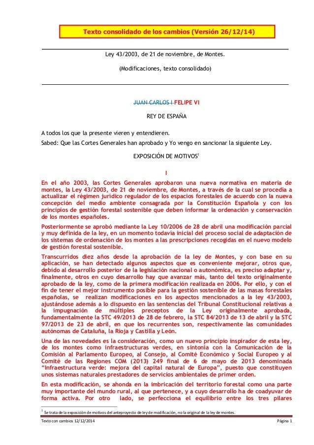 Texto con cambios 12/12/2014 Página 1 Texto consolidado de los cambios (Versión 26/12/14) Ley 43/2003, de 21 de noviembre,...