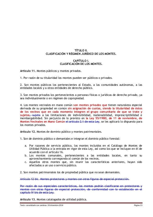 Texto consolidado con cambios 26 diciembre 2014 Página 13 TÍTULO II. CLASIFICACIÓN Y RÉGIMEN JURÍDICO DE LOS MONTES. CAPÍT...