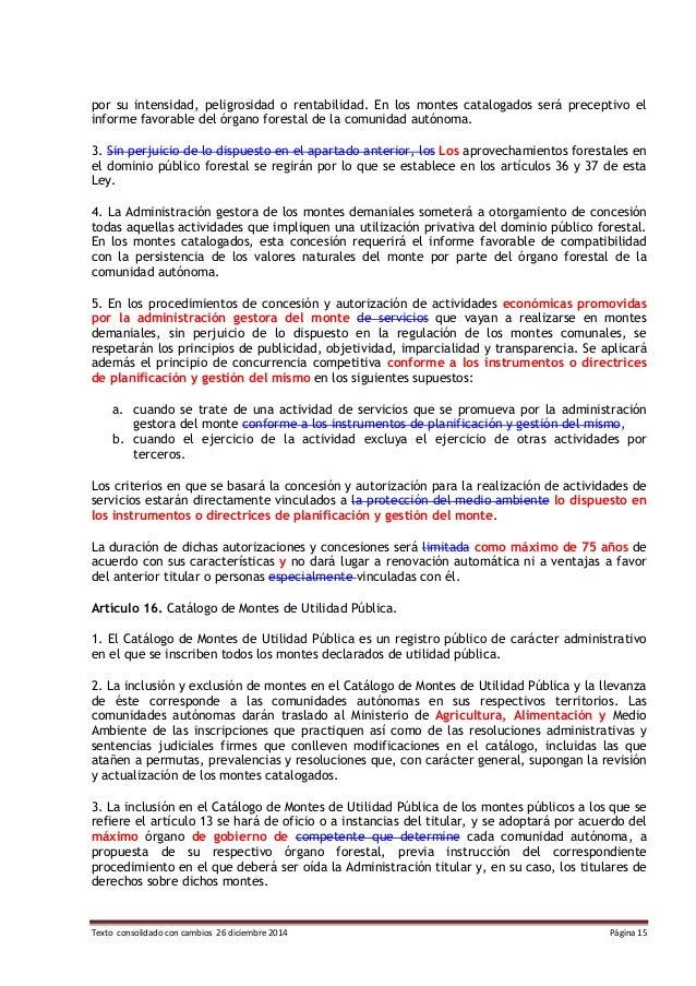 Texto consolidado con cambios 26 diciembre 2014 Página 15 por su intensidad, peligrosidad o rentabilidad. En los montes ca...