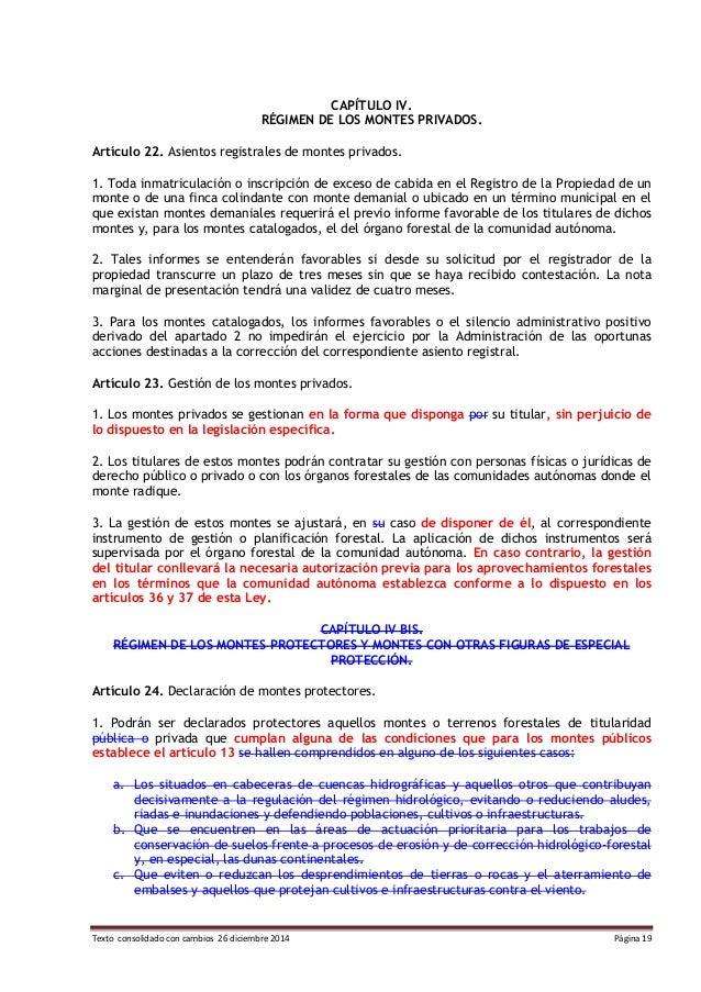 Texto consolidado con cambios 26 diciembre 2014 Página 19 CAPÍTULO IV. RÉGIMEN DE LOS MONTES PRIVADOS. Artículo 22. Asient...