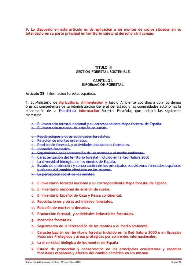 Texto consolidado con cambios 26 diciembre 2014 Página 24 9. Lo dispuesto en este artículo es de aplicación a los montes d...