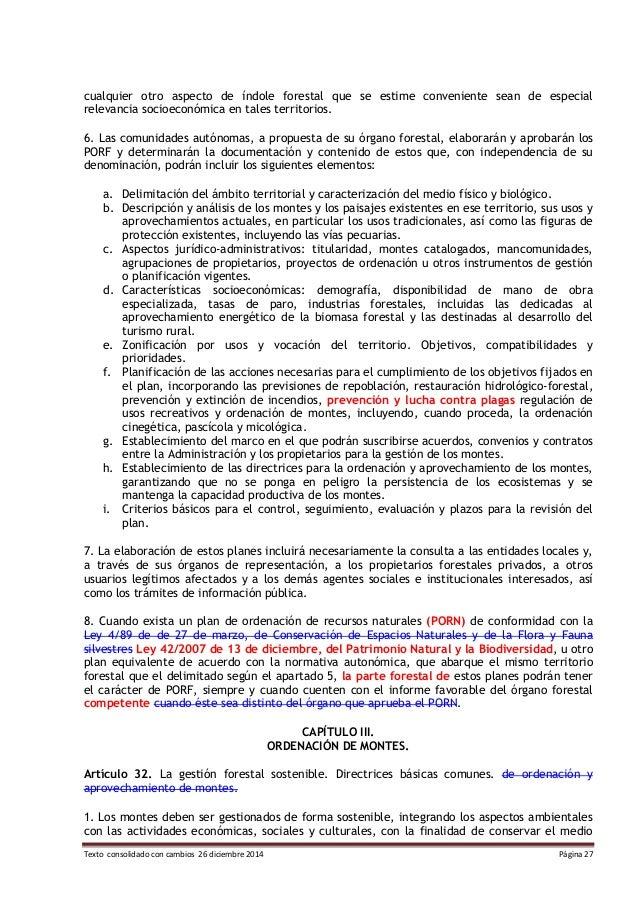 Texto consolidado con cambios 26 diciembre 2014 Página 27 cualquier otro aspecto de índole forestal que se estime convenie...