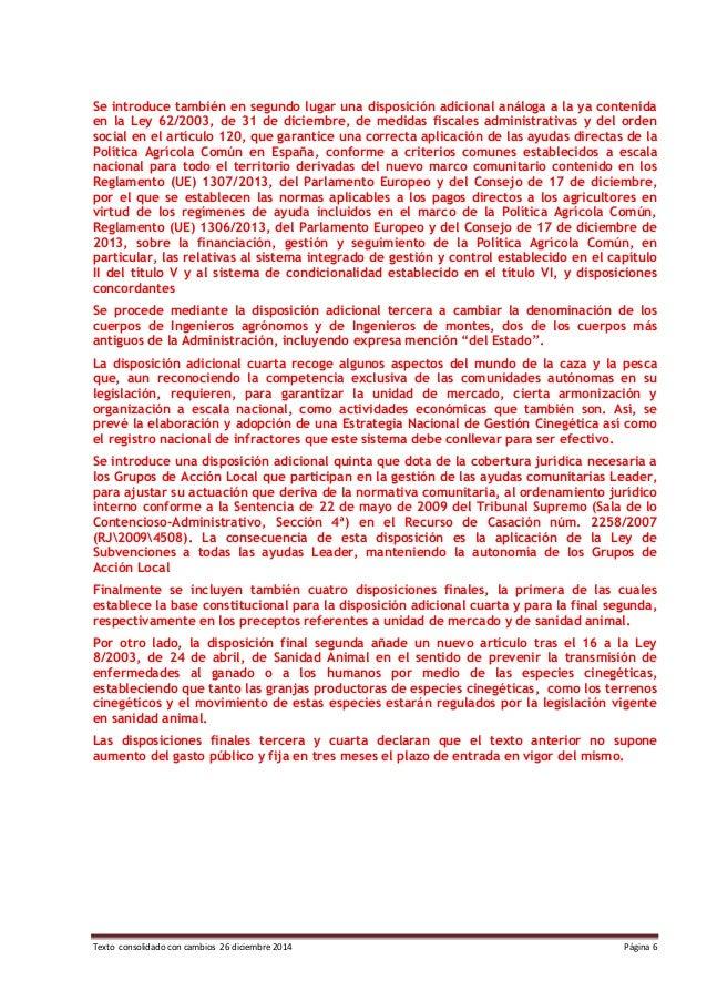 Texto consolidado con cambios 26 diciembre 2014 Página 6 Se introduce también en segundo lugar una disposición adicional a...