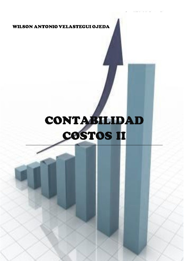 Contabilidad de Costos II    Ing. Wilson A. Velastegui. Ojeda. Msc.1