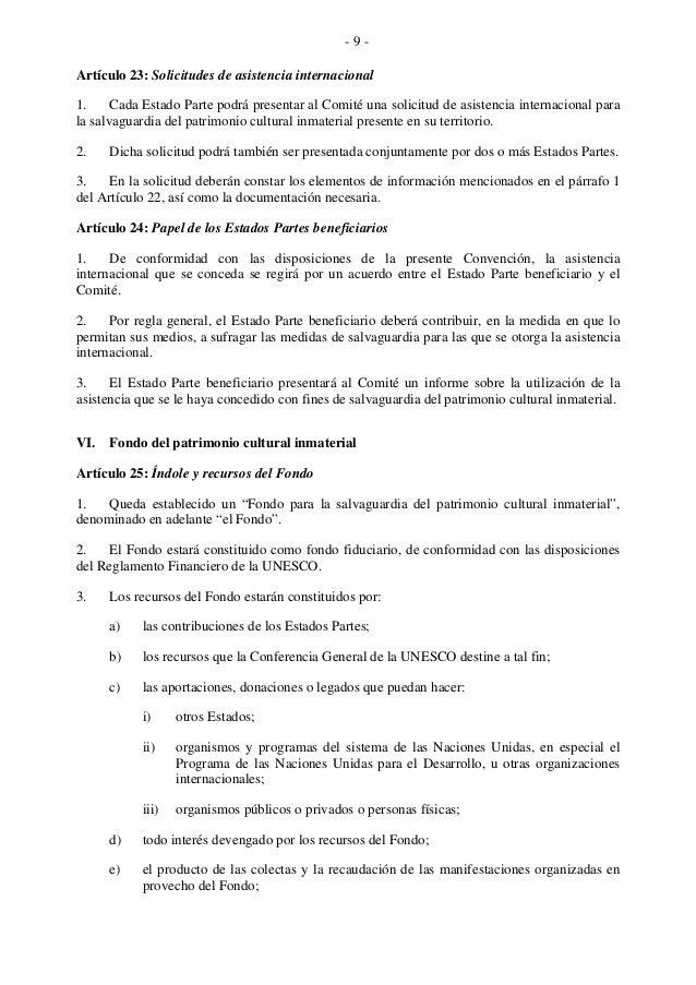 - 9 - Artículo 23: Solicitudes de asistencia internacional 1. Cada Estado Parte podrá presentar al Comité una solicitud de...