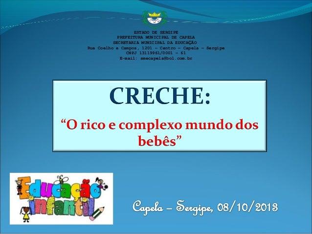 1 5 1 8 3 3 ESTADO DE SERGIPE PREFEITURA MUNICIPAL DE CAPELA SECRETARIA MUNICIPAL DA EDUCAÇÃO Rua Coelho e Campos, 1201 – ...