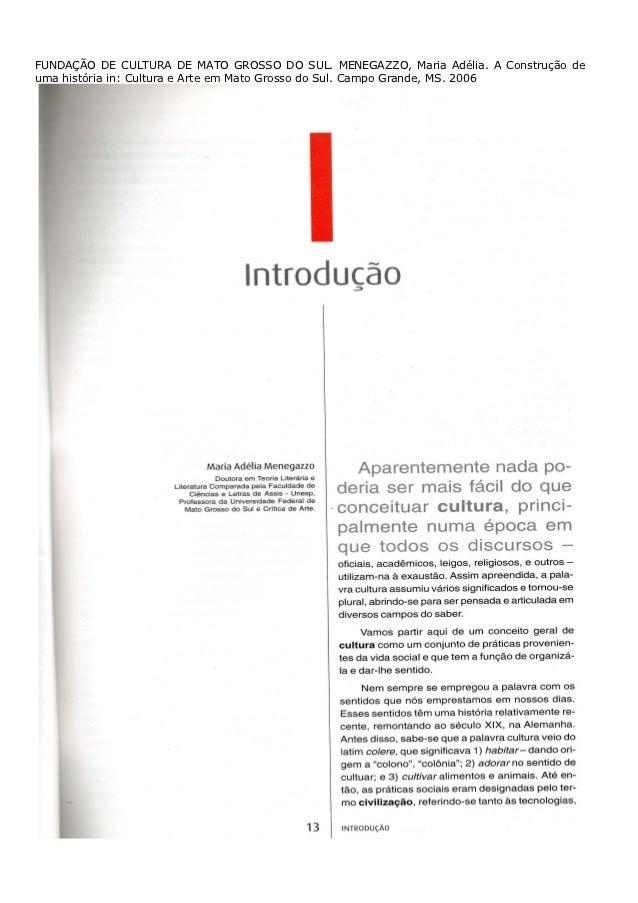 FUNDAÇÃO DE CULTURA DE MATO GROSSO DO SUL. MENEGAZZO, Maria Adélia. A Construção deuma história in: Cultura e Arte em Mato...