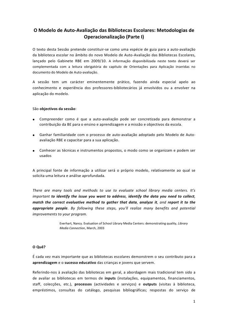 O Modelo de Auto-Avaliação das Bibliotecas Escolares: Metodologias de Operacionalização (Parte I)<br />O texto desta Sessã...