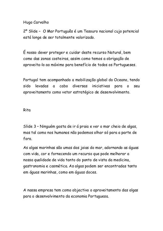 Hugo Carvalho 2º Slide – O Mar Português é um Tesouro nacional cujo potencial está longe de ser totalmente valorizado. É n...