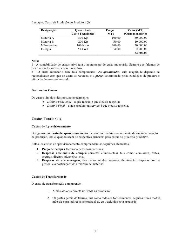 Exemplo: Custo de Produção do Produto Alfa:         Designação                Quantidade             Preço            Valo...