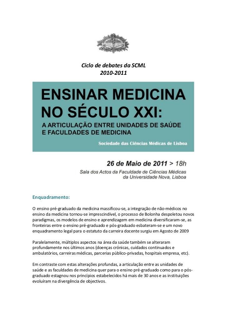 Ciclo de debates da SCML                                  2010-2011Enquadramento:O ensino pré-graduado da medicina massifi...