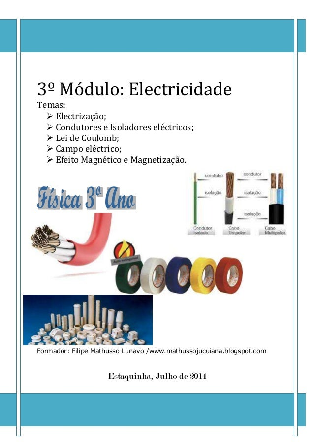 3º Módulo: Electricidade Temas: Electrização; Condutores e Isoladores eléctricos; Lei de Coulomb; Campo eléctrico; Efeito ...
