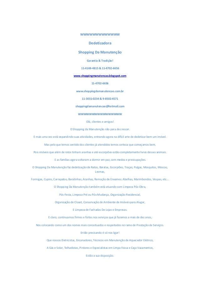 WWWWWWWWWWWWW Dedetizadora Shopping Da Manutenção Garantia & Tradição! 11-4148-4815 & 11-4702-6656 www.shoppingmanutencao....