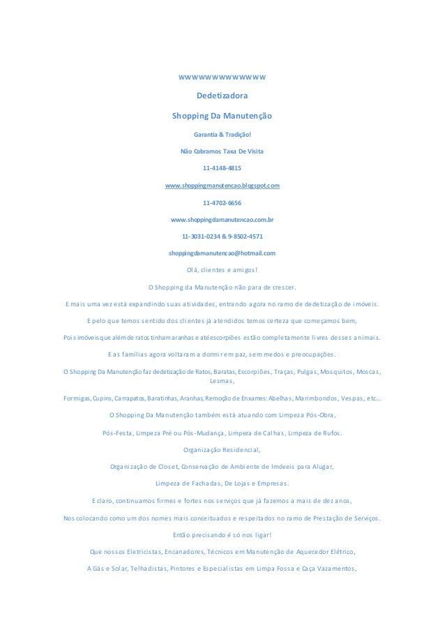 WWWWWWWWWWWWW Dedetizadora Shopping Da Manutenção Garantia & Tradição! Não Cobramos Taxa De Visita 11-4148-4815 www.shoppi...
