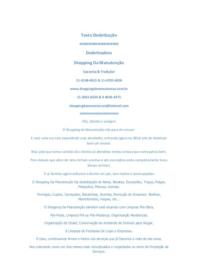 Texto Dedetização WWWWWWWWWWWWW Dedetizadora Shopping Da Manutenção Garantia & Tradição! 11-4148-4815 & 11-4702-6656 www.s...