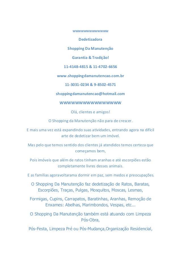 WWWWWWWWWWWWW Dedetizadora Shopping Da Manutenção Garantia & Tradição! 11-4148-4815 & 11-4702-6656 www.shoppingdamanutenca...