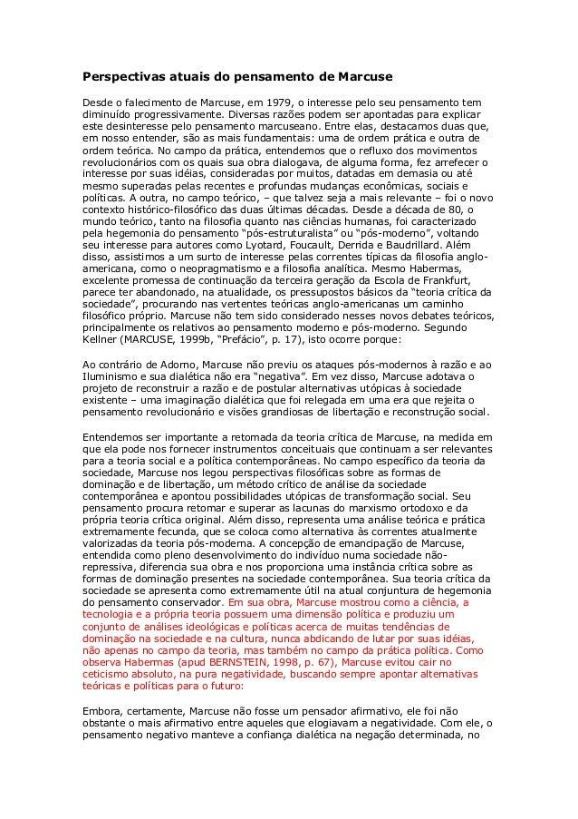 Perspectivas atuais do pensamento de Marcuse Desde o falecimento de Marcuse, em 1979, o interesse pelo seu pensamento tem ...