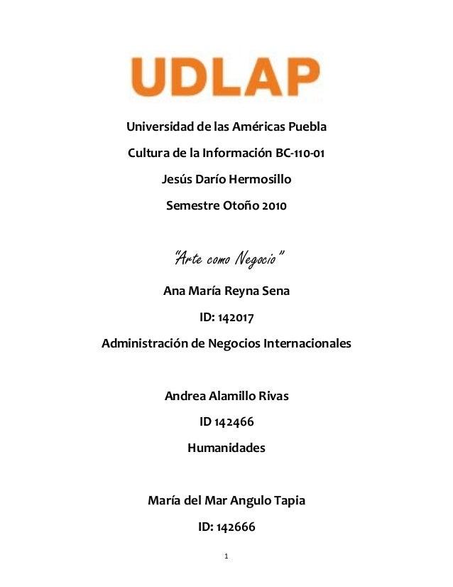 """Universidad de las Américas Puebla Cultura de la Información BC-110-01 Jesús Darío Hermosillo Semestre Otoño 2010 """"Arte co..."""