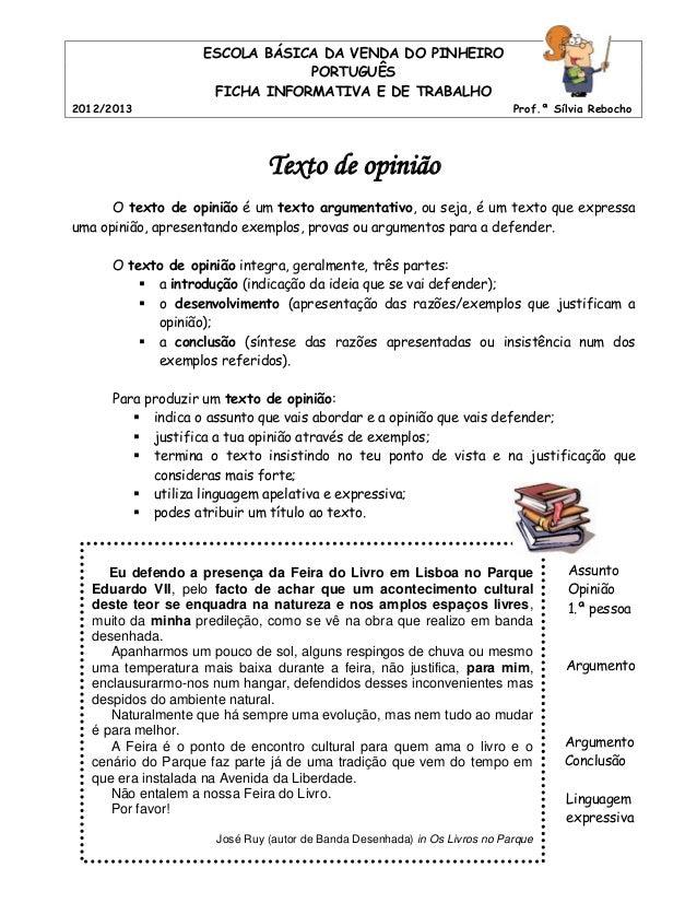 ESCOLA BÁSICA DA VENDA DO PINHEIRO PORTUGUÊS FICHA INFORMATIVA E DE TRABALHO 2012/2013 Prof.ª Sílvia Rebocho Texto de opin...