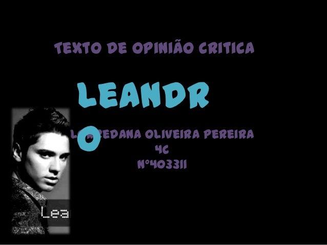 Texto de Opinião Critica  Leandr  o Lorredana Oliveira Pereira            4C         nº403311