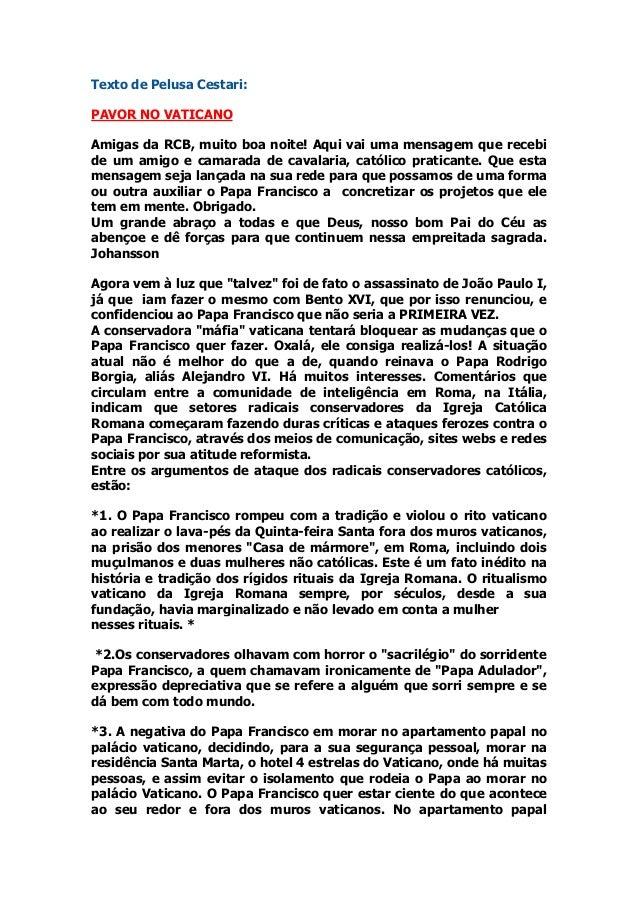 Texto de Pelusa Cestari: PAVOR NO VATICANO Amigas da RCB, muito boa noite! Aqui vai uma mensagem que recebi de um amigo e ...