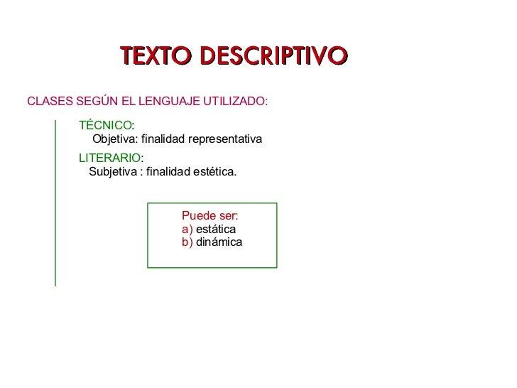 TEXTO DESCRIPTIVO TEXTO DESCRIPTIVO <ul><li>CLASES SEGÚN EL LENGUAJE UTILIZADO: </li></ul>LITERARIO : Subjetiva : finalida...