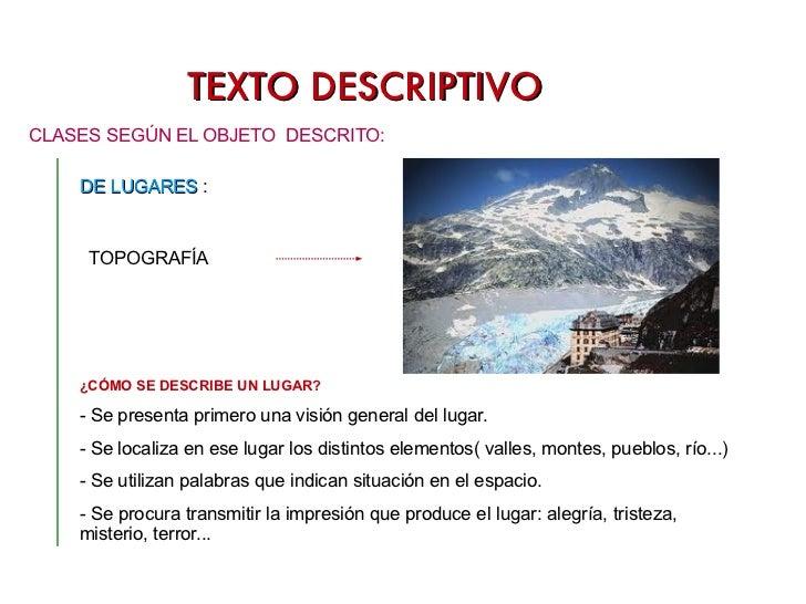 TEXTO DESCRIPTIVO DE LUGARES   :  TOPOGRAFÍA <ul><li>CLASES SEGÚN EL OBJETO  DESCRITO: </li></ul>¿CÓMO SE DESCRIBE UN LUGA...