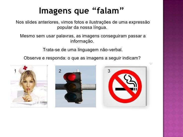 Você sabia que imagem também é um texto? Podemos               chamá-las de texto visual. Quando olhamos uma imagem, podem...