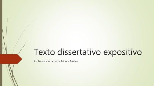 Texto dissertativo expositivo Professora Ana Lúcia Moura Neves