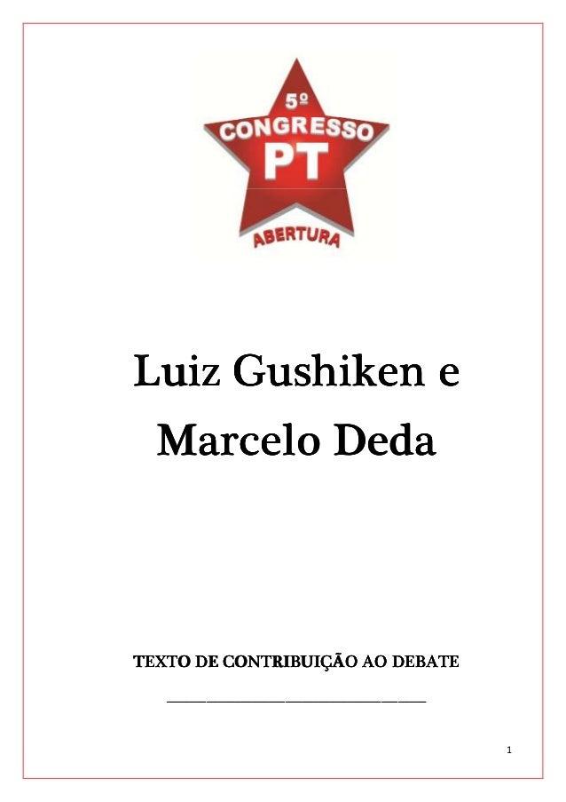 Luiz Gushiken e Marcelo Deda  TEXTO DE CONTRIBUIÇÃO AO DEBATE ______________________________________________ _____________...