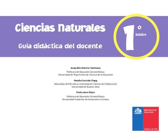 Ciencias Naturales 1básico° Jacqueline Barrios Sanhueza Profesora de Educación General Básica Universidad de Playa Ancha d...