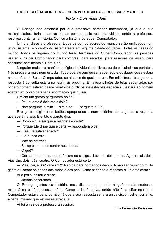E.M.E.F. CECÍLIA MEIRELES – LÍNGUA PORTUGUESA – PROFESSOR: MARCELO Texto - Dois mais dois O Rodrigo não entendia por que p...