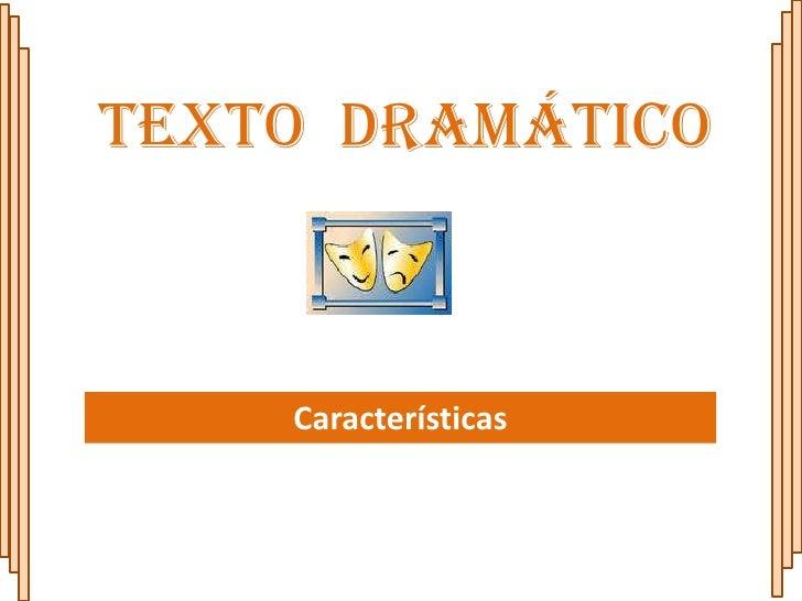 Texto Dramático    Características