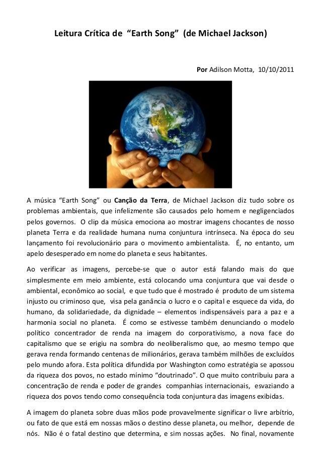 """Leitura Crítica de """"Earth Song"""" (de Michael Jackson) Por Adilson Motta, 10/10/2011 A música """"Earth Song"""" ou Canção da Terr..."""