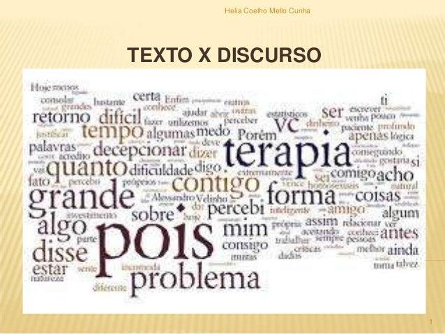 TEXTO X DISCURSO Helia Coelho Mello Cunha 1