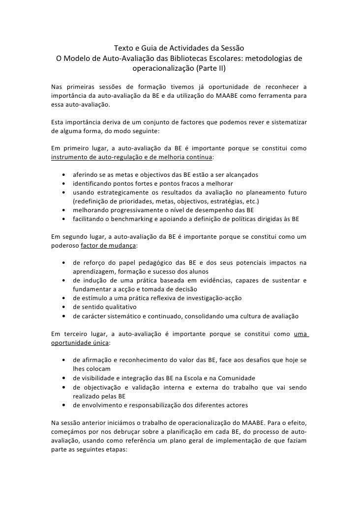 Texto e Guia de Actividades da Sessão O Modelo de Auto-Avaliação das Bibliotecas Escolares: metodologias de               ...