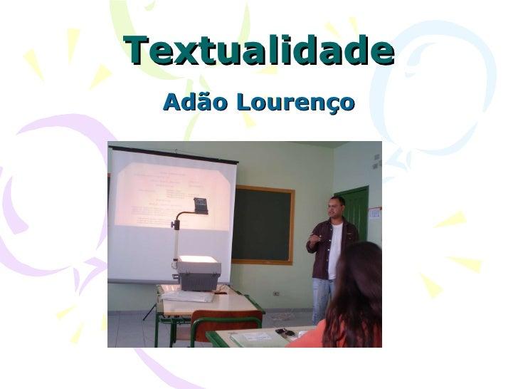 Textualidade Adão Lourenço