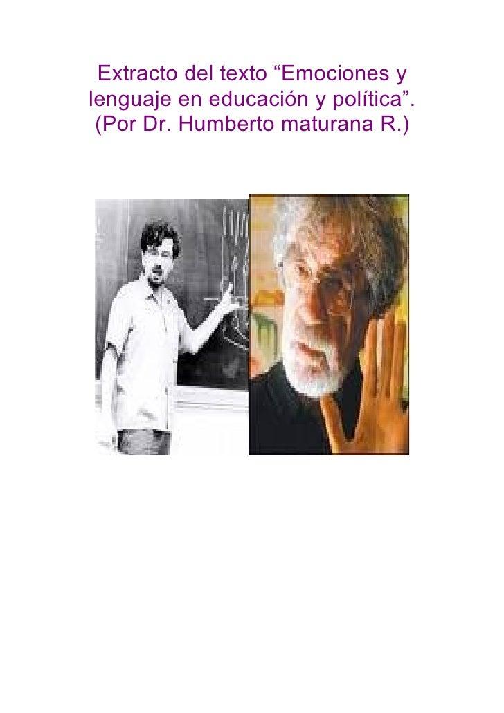 """Extracto del texto """"Emociones y lenguaje en educación y política"""".  (Por Dr. Humberto maturana R.)"""