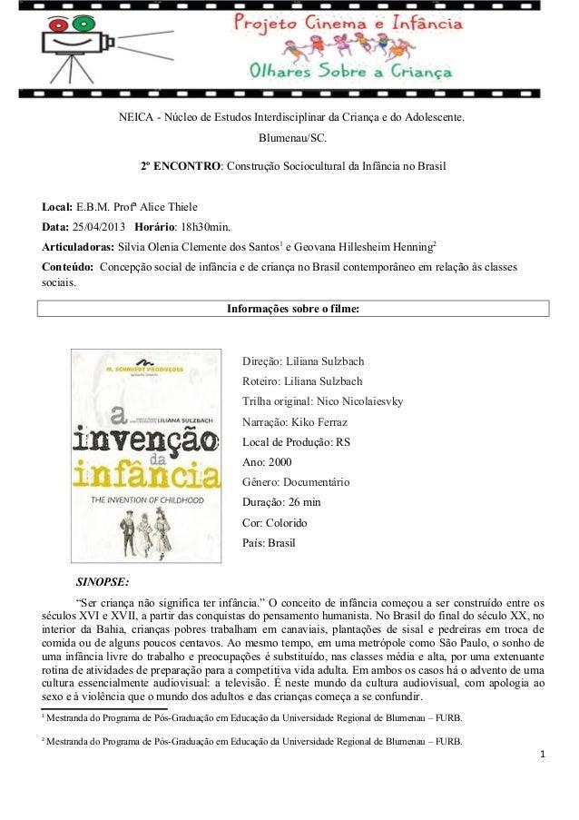 NEICA - Núcleo de Estudos Interdisciplinar da Criança e do Adolescente.Blumenau/SC.2º ENCONTRO: Construção Sociocultural d...