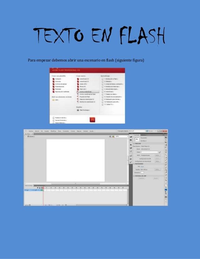 TEXTO EN FLASH Para empezar debemos abrir una escenario en flash (siguiente figura)