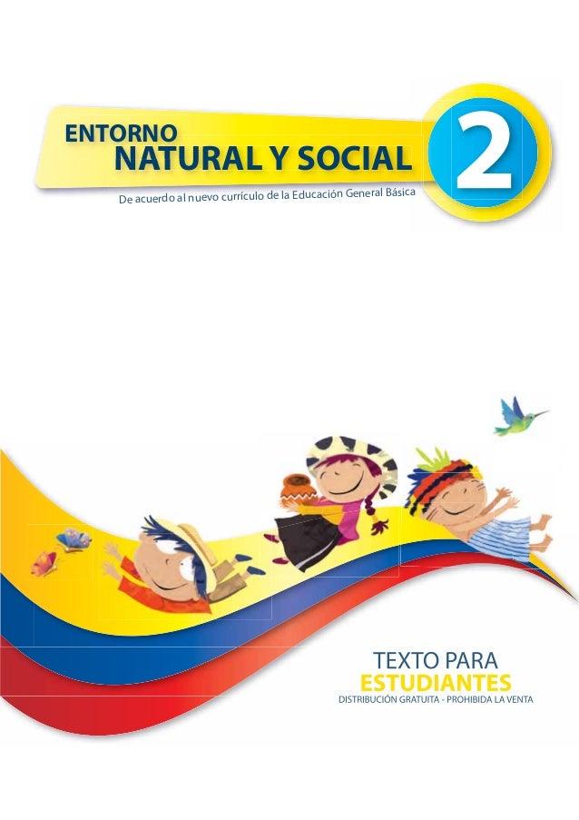 ENTORNO  NATURAL Y SOCIAL  De acuerdo al nuevo currículo de la Educación General Básica
