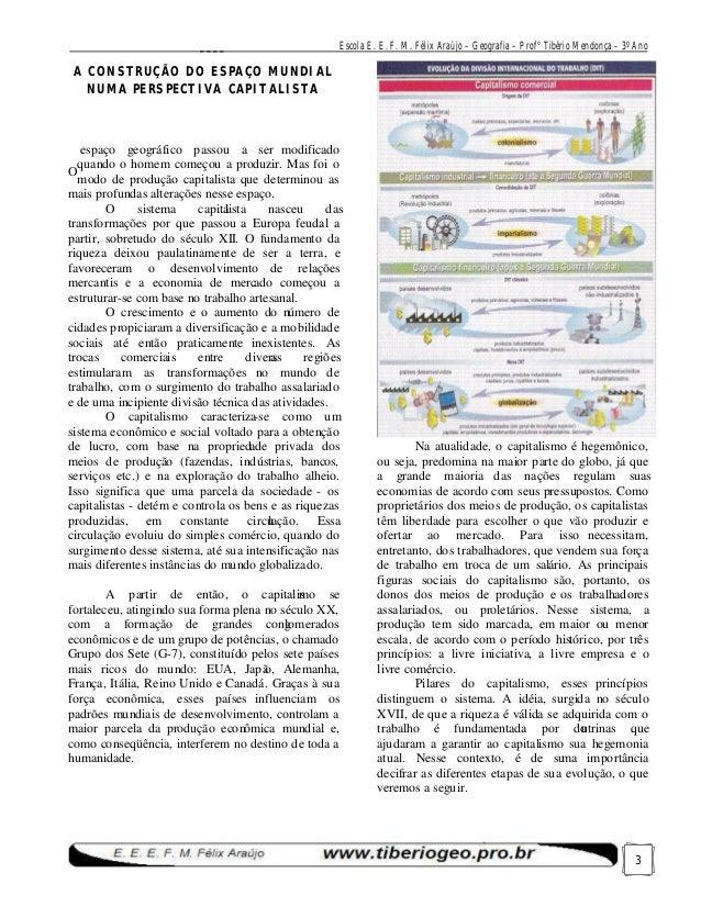 ____  Escola E. E. F. M. Félix Araújo – Geografia – Prof° Tibério Mendonça – 3º Ano  A CONSTRUÇÃO DO ESPAÇO MUNDIAL NUMA P...