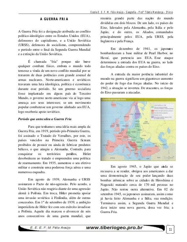 ____  Escola E. E. F. M. Félix Araújo – Geografia – Prof° Tibério Mendonça – 3º Ano  A GUERRA FRIA  A Guerra Fria foi a de...