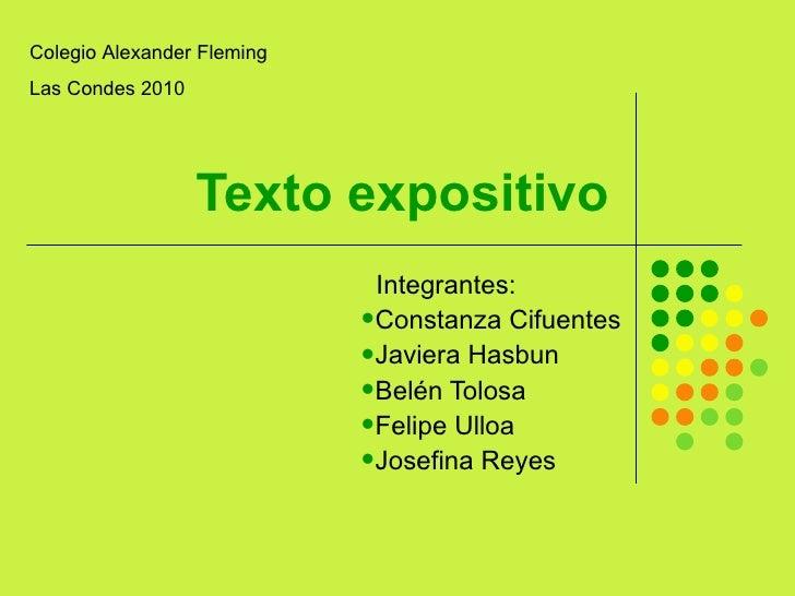 Texto expositivo <ul><li>Integrantes: </li></ul><ul><li>Constanza Cifuentes </li></ul><ul><li>Javiera Hasbun </li></ul><ul...