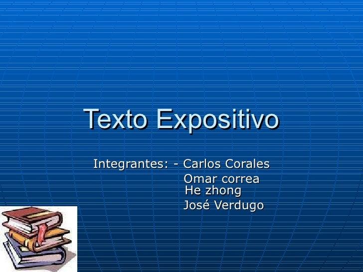 Texto Expositivo Integrantes: - Carlos Corales Omar correa   He zhong José Verdugo