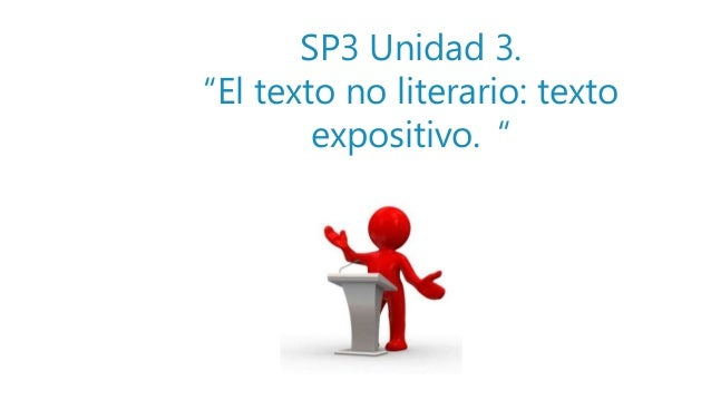 """SP3 Unidad 3. """"El texto no literario: texto expositivo. """""""
