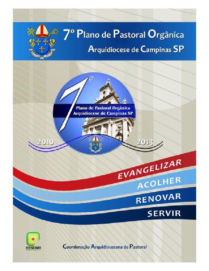 ___                       ___ 7º PLANO DE PASTORAL ORGÂNICA             2010-2013    Arquidiocese de Campinas - SP