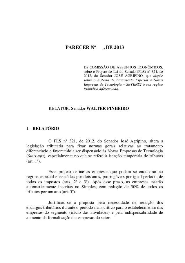 PARECER Nº , DE 2013 Da COMISSÃO DE ASSUNTOS ECONÔMICOS, sobre o Projeto de Lei do Senado (PLS) nº 321, de 2012, do Senado...