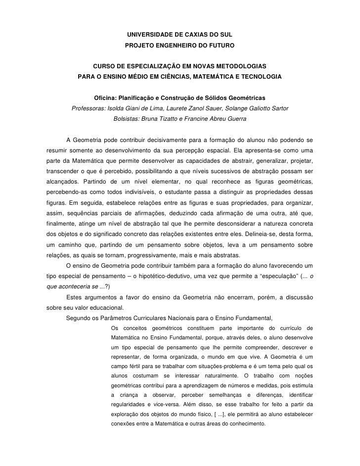 UNIVERSIDADE DE CAXIAS DO SUL                                 PROJETO ENGENHEIRO DO FUTURO                    CURSO DE ESP...